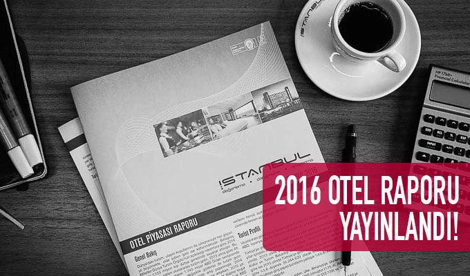 2016 Otel Piyasası Raporunu Yayınladık